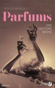 """""""Parfums - Une histoire intime"""" de Denyse Beaulieu - Presse de le Cité"""