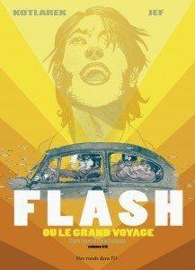 """""""Flash ou le grand voyage"""" - Une bande dessinée de Jef & Kotlarek"""