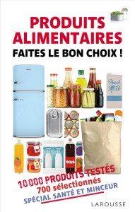 """""""Produits alimentaires : Faites le bon choix"""" - Editions Larousse"""