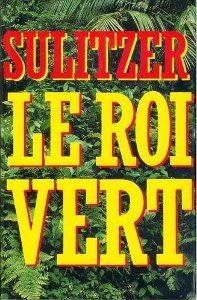 """""""Le roi vert"""" de Paul-Loups Sulitzer"""