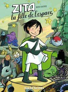 """""""Zita, la fille de l'espace"""" de Ben Hatke - Editions Rue de Sèvres"""