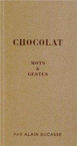 """""""Chocolat, mots & gestes"""" par Alain Ducasse - Editions Alain Ducasse"""
