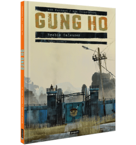 """GUNG HO"" : Brebis galeuses // Editions Luxe Tome 1 - Editions Paquet"