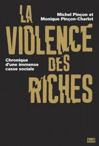 pincon, sociologue, riches, violence des riches