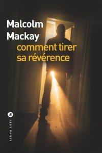 Malcolm Mackay, Comment tirer sa révérence
