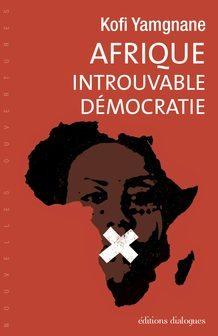 """""""AFRIQUE, Introuvable démocratie"""" de Kofi Yamgnane - Editions Dialogues"""