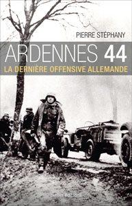 """""""Ardennes 44"""" de Pierre Stéphany (Editions Ixelles)"""