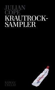 Krautrock-Sampler, de Julian Cope - Editions KARGO/L'ECLAT