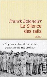 """""""Le silence des rails"""" de Franck Balandier - Editions Flammarion"""