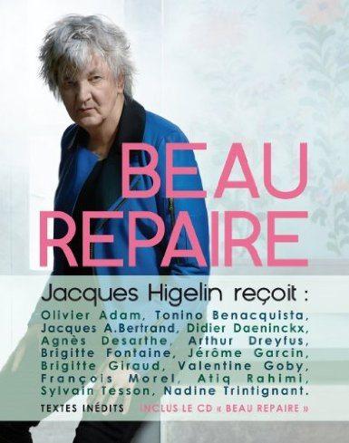 Beau repaire, Jacques Higelin reçoit