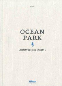 ocean park, ludovic debeurme, alma