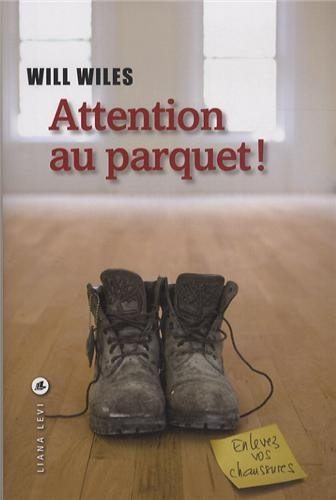 Attention au parquet ! Will Wiles