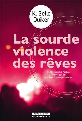 sourde violence rêves, sello, duiker
