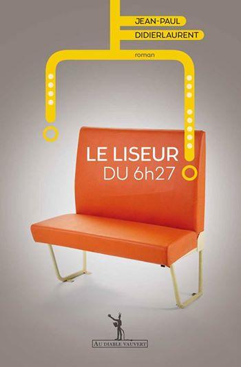 Le liseur du 6h27 Jean-Paul Didierlaurent