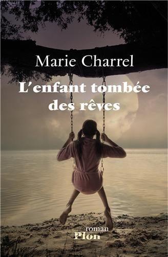 L'enfant tombée des rêves  Marie Charrel