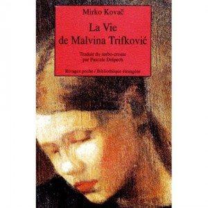 La vie de Malvina Trifkovic