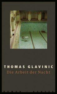 """""""Die Arbeit von Nacht"""" von Thomas Glavinic - Hauser"""