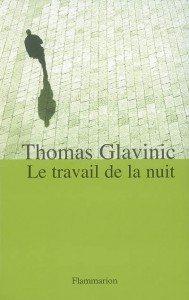 """""""Le travail de la nuit"""", de Thomas Glavinic - Editions Flammarion"""