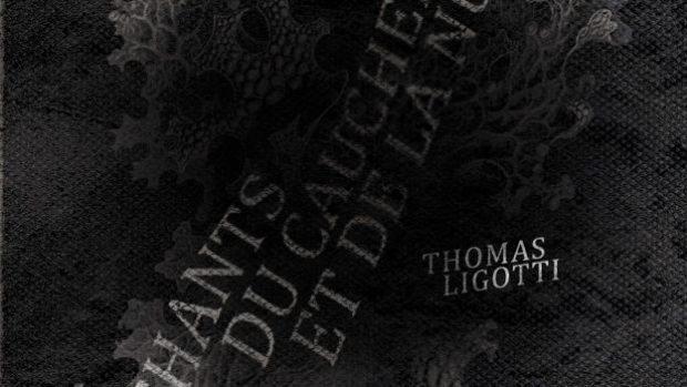 thomas ligotti francais chants cauchemar nuit dystopia