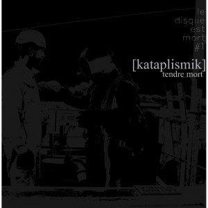 kataplismik tendre mort album