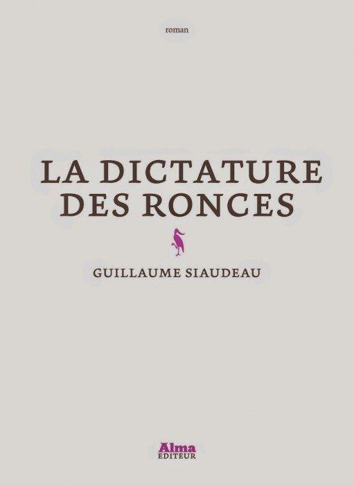 la-dictature-des-ronces-guillaume-siaudeau-alma