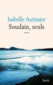 soudains-seuls-isabelle-autissier-robinsons-bobos-roman-stock