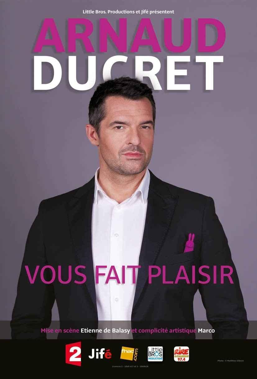 Arnaud Ducret vous fait plaisir Angers