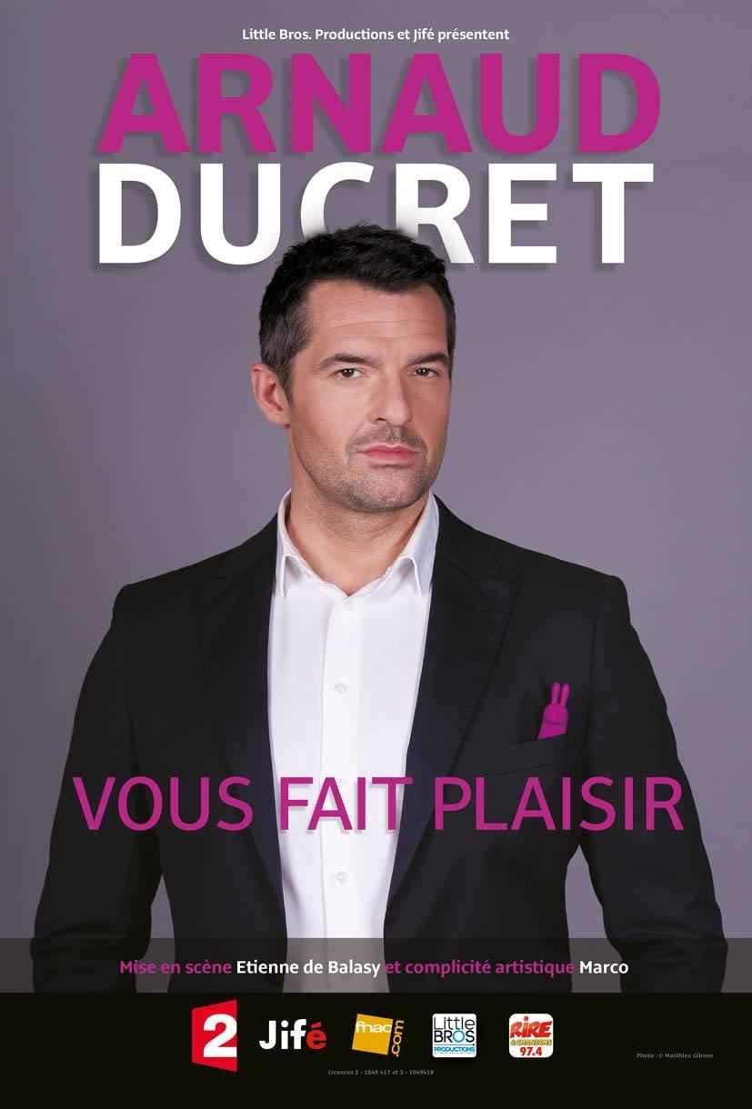 Arnaud Ducret vous fait plaisir Rennes