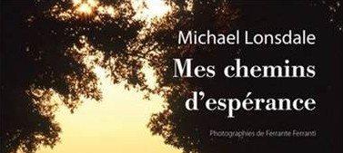 Mes chemins d'espérance Michael Lonsdale