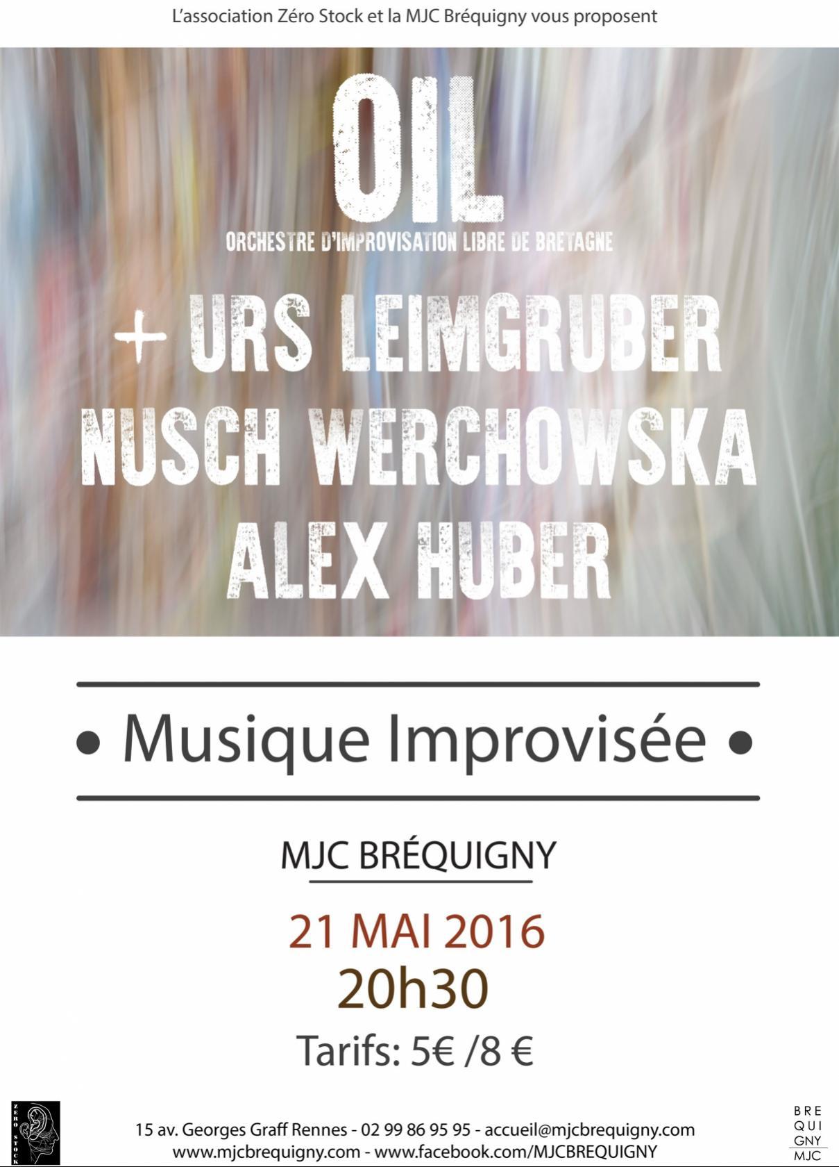 Improvisation : OIL, N. Werchowska, U. Leimgrubber et A. Huber Rennes