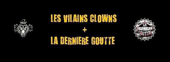 Les Vilains clowns et la Dernière goutte Le Mans