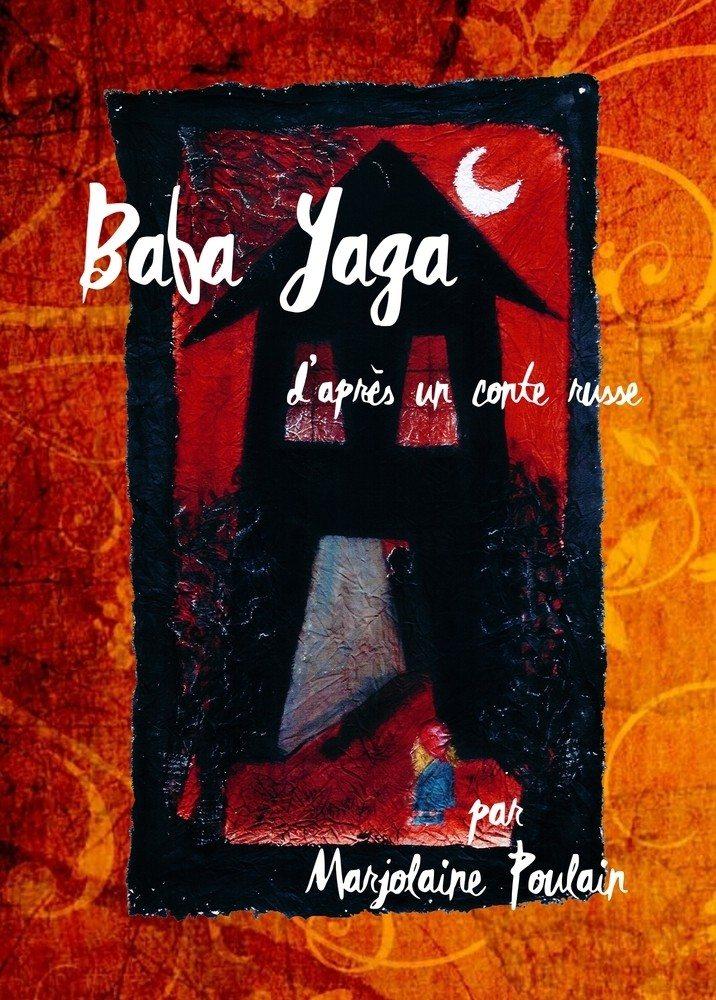 Baba Yaga - avec Marjolaine Poulain Trégrom