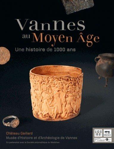 Dédicace du livre Vannes au moyen âge une histoire 1000 ans Vannes