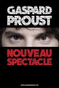 Gaspard Proust Nouveau spectacle Angers