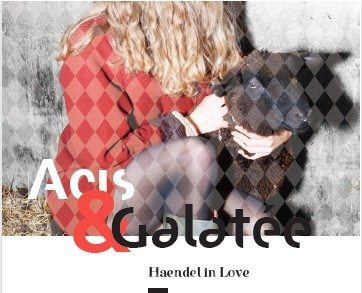 Opéras d'été de Dinard Acis et Galatée Haendel in Love Rennes
