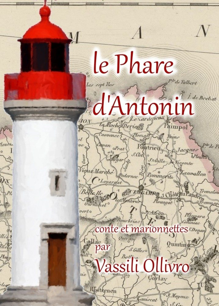 Le Phare d'Antonin - avec Vassili Ollivro Trégrom