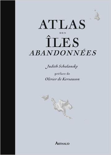 atlas-iles-abandonnees_judith-schalansky_olivier-kersauson