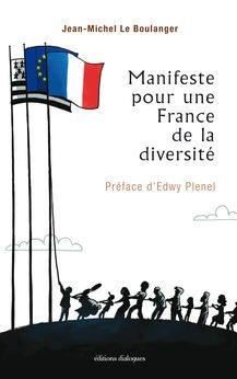 Jean-Michel Le Boulanger Manifeste pour une France de la diversité