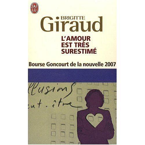 Brigitte Giraud L'amour est très surestimé