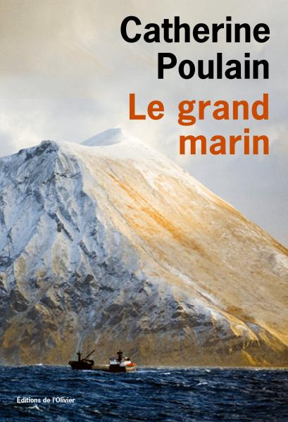 Champs libres : Catherine Poulain, le grand marin.