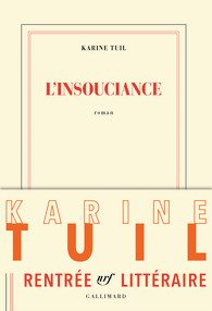 karine-tuil_insouciance_gallimard