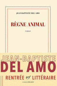 Jean-Baptiste Del Amo : Règne animal, Champs libres