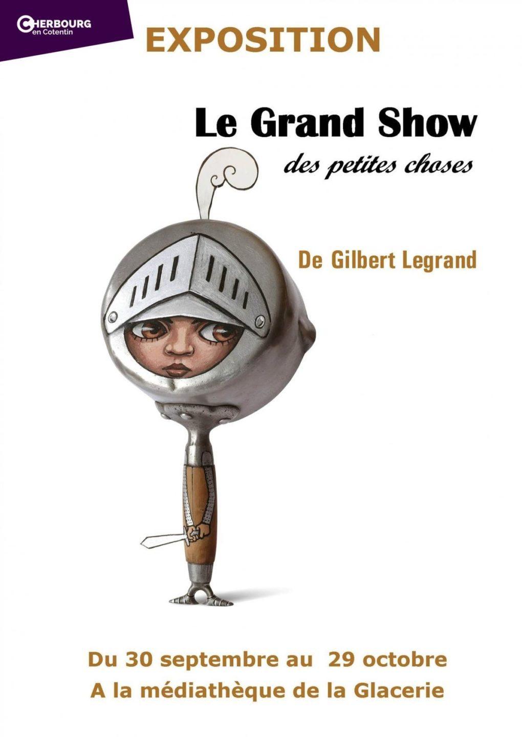 Le grand show des petites choses par Gilbert Legrand Cherbourg-en-Cotentin