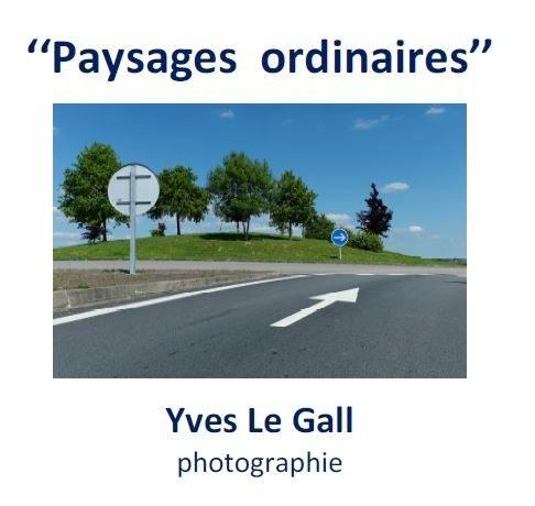 Exposition photographique : Paysages ordinaires , Yves Le Gall Bazoches-sur-Hoëne