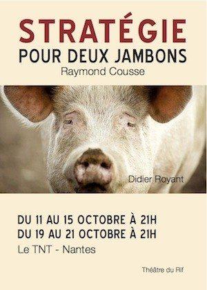 Stratégie pour deux jambons de Raymond Cousse Nantes