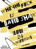 Who-the-fuck-is-DAVID-SHAW-Paris-concert