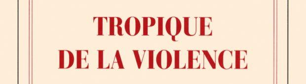 Tropique de la violence Nathacha Appanah