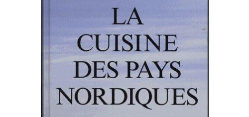 La cuisine des pays nordiques de magnus nilsson voyage Maison de la scandinavie et des pays nordiques