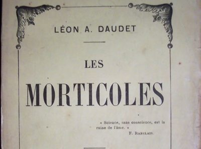 LES MORTICOLES LÉON DAUDET