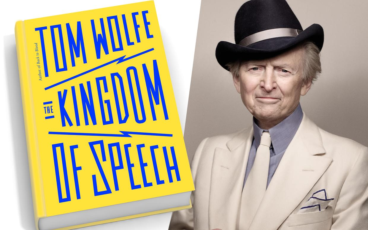 THE KINGDOM OF SPEECH TOM WOLFE